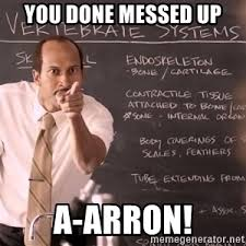 You Done Messed Up A - happy birthday a a ron you done messed up meme generator