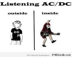 Acdc Meme - 41 listening to ac dc inside vs outside pmslweb
