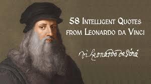 leonardo da vinci quote about learning 58 intelligent quotes from leonardo da vinci youtube