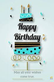 Happy Birthday Birthday Quotes Happy Birthday May All Your Wishes Come True