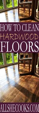 learn the best way to clean hardwood floors these easy tips