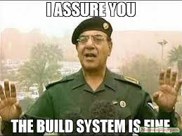 Build A Meme - i assure you the build system is fine meme baghdad bob 61867