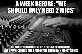 Sound Engineer Meme - sound guy stories album on imgur