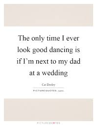 wedding quotes about time the only time i look is if i m next to my