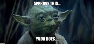 Meme Generator Yoda - image tagged in yoda approves star wars imgflip