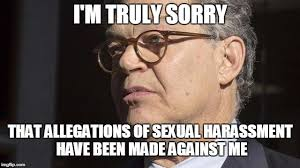 Sexual Harrassment Meme - i m truly sorry that allegations of sexual harassment have been