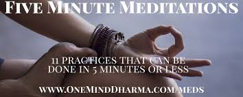 5 minute meditation practices learn to meditate with one mind dharma