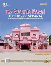 1916 bungalow hell soon to be heaven july 2010 the vedanta kesari august 2016 issue by sri ramakrishna math chennai