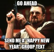 Group Text Meme - go ahead send me a happy new year group text meme factory