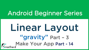 android textview layout gravity java 47 android user interface linear layout 3 gravity make your