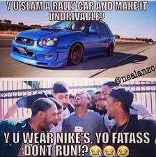 Slammed Car Memes - subarus are for dirt