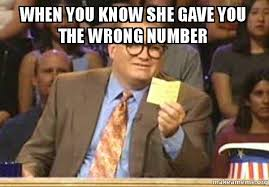 Wrong Number Meme - when you know she gave you the wrong number drew carey who s