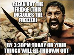 Clean All The Things Meme Generator - meme maker clean out the fridge this includes the freezer by