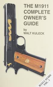amazon com the m1911 complete owner u0027s guide 9781888722178 walt