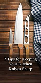 Sharpening Kitchen Knives 7 Tips For Keeping Your Kitchen Knives Sharp