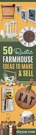 Sell Home Decor by 50 Rustic Farmhouse Ideas To Make And Sell Diy Joy