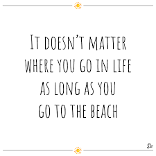 quotes to live by when you re down 20 amazing beach quotes to get you in the mood spirit button