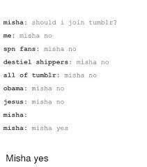 No Meme Tumblr - misha should i join tumblr me misha no spn fans misha no destiel