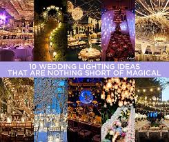 Wedding Lighting Ideas 10 Wedding Lighting Ideas That Are Nothing Short Of Magical