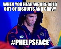 Meme Maker All The Things - meme maker when you hear we are sold out of biscuits and gravy