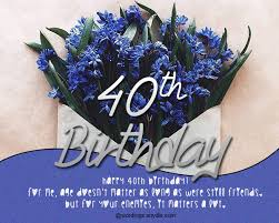 40th birthday wishes messages and card wordings wordings and