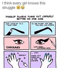 Eyeliner Meme - 19 struggles every girl with winged liner knows to be true gurl