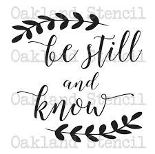 inspirational stencil be still and know 6 sizes for painting
