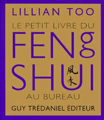 feng shui au bureau le petit livre du feng shui au bureau lillian payot