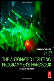the automated lighting programmer s handbook brad schiller