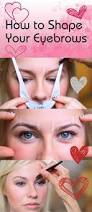 How To Shape Eyebrow 15 Ways To Have The Perfect Eyebrows Eyebrow Tutorials For