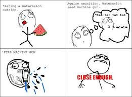 Close Enough Meme - 15 hilarious close enough memes to start your day page 2 of 2