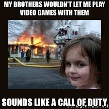 Girls Playing Video Games Meme - my brothers wouldn t let me play video games with them sounds like