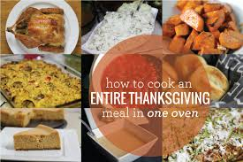 how to cook an entire thanksgiving meal in one oven thanksgiving
