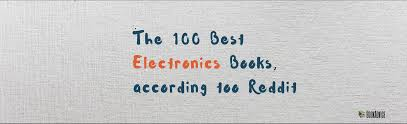 100 all time electronics books according too reddit