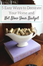 5 easy ways to decorate your home and not blow your budget