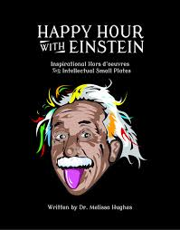 Not In My Backyard Happy Hour With Einstein Dr Melissa Hughes 9780692785584