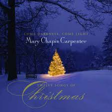 mary chapin carpenter come darkness come light twelve songs of