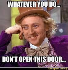 Door Meme - whatever you do don t open this door meme factory funnyism