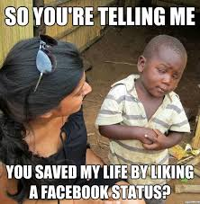 Best Facebook Memes - 10 best skeptical third world kid meme weknowmemes