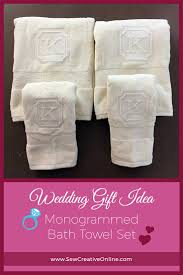 wedding gift towels looking for a wedding gift or shower present a monogrammed bath