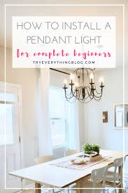 Installing Pendant Light Fixture How To Install A Pendant Light Fixture And Swag It Try Everything