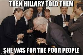 Meme Poor - hillary is for the poor people imgflip