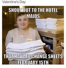 Funny Hotel Memes - valentine s day shoutout to the hotel maids that have tochange