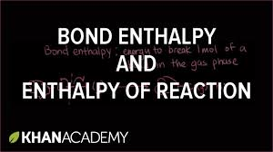 bond enthalpy and enthalpy of reaction chemistry khan academy