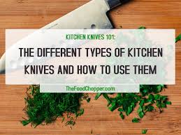 the different types of cutlery kitchen knives and how to use them