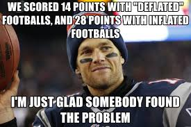 Tom Brady Meme Generator - we scored 14 points with deflated footballs and 28 points with