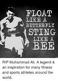 float like a butterfly sting like a bee rip muhammad ali a legend