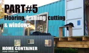part 5 framing cutting and windows for the shipping container