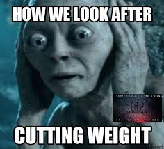 Smeagol Memes - weight cuts for grapplers grapplers planet
