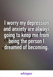 Depression Can T Get Out Of Bed I Worry My Depression And Anxiety Are Always Going To Keep Me From
